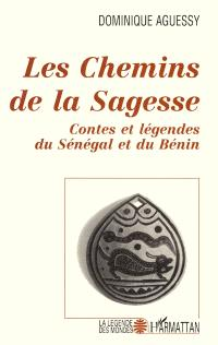 Les Chemins de la sagesse : contes et légendes du Sénégal et du Bénin