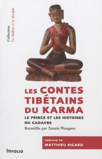 Les contes tibétains du karma : le prince et les histoires du cadavre