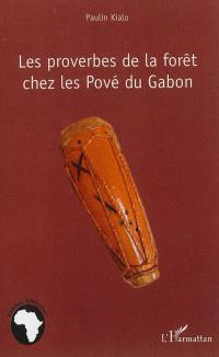 Les proverbes de la forêt chez les Pové du Gabon