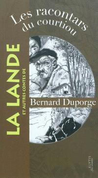 Les racontars du courtiou : et autres contes de la Lande