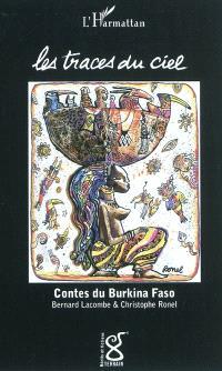 Les traces du ciel : contes du Burkina Faso