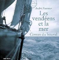 Les Vendéens et la mer : contes du littoral