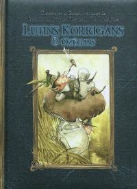 Lutins, Korrigans & Ozégans : contes des petits hommes