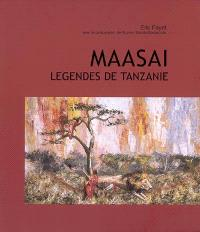Maasai : légendes de Tanzanie
