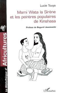 Mami Wata la sirène et les peintres populaires de Kinshasa