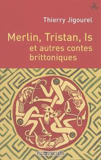 Melin, Tristan, Is et autres contes brittoniques