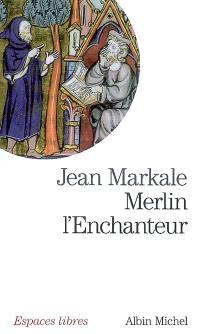 Merlin l'Enchanteur ou L'éternelle quête magique