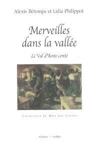 Merveilles dans la vallée : le Val d'Aoste conté