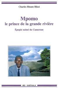 Mpomo, le prince de la grande rivière : épopée nzimé du Cameroun, recueillie auprès de Daniel Minkang