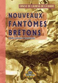 Nouveaux fantômes bretons : contes, légendes et nouvelles