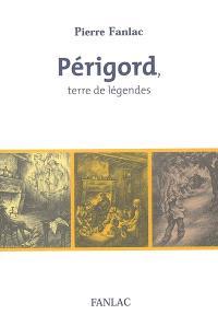 Périgord, terre de légendes