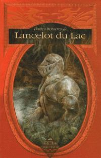 Petite histoire de... Lancelot du lac en Brocéliande : anthologies