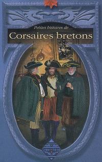 Petites histoires de corsaires bretons