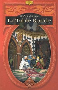 Petites histoires de la Table ronde