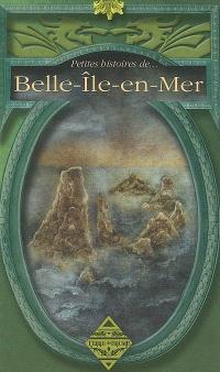 Petites histoires de... Belle-Ile-en-Mer