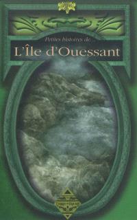 Petites histoires de... l'île d'Ouessant : anthologies
