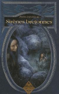 Petites histoires de... sirènes bretonnes : anthologies