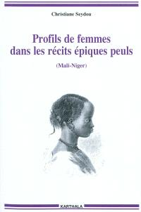 Profils de femmes dans les récits épiques peuls : Mali-Niger