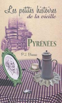 Pyrénées : les petites histoires de la vieille