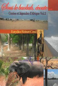 Sous le baobab, écoute... : contes et légendes d'Afrique. Volume 2