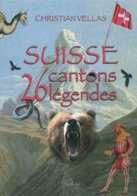 Suisse : 26 cantons, 26 légendes