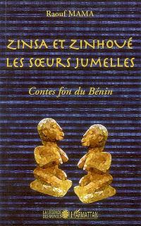 Zinsa et Zinhoué, les soeurs jumelles : contes fon du Bénin