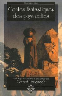 Contes fantastiques des pays celtes : anthologie