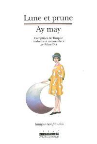 Lune et prune = Ay may : comptines de Turquie