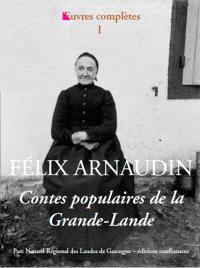 Oeuvres complètes. Volume 1, Contes populaires de la Grande Lande