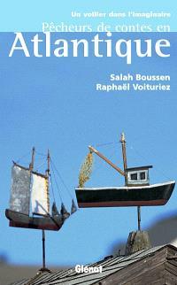 Pêcheurs de contes en Atlantique : un voilier dans l'imaginaire