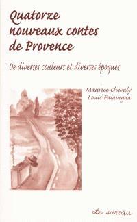Quatorze nouveaux contes de Provence : de diverses couleurs et diverses époques : pour saluer le millénaire