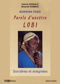 Burkina Faso : parole d'ancêtre Lobi : sorcières et araignées