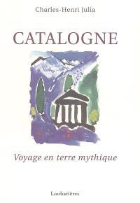 Catalogne : voyage en terre mythique