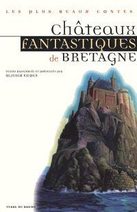 Châteaux fantastiques de Bretagne