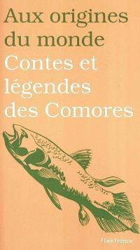 Contes et légendes des Comores : ou génèse d'un pays bantu