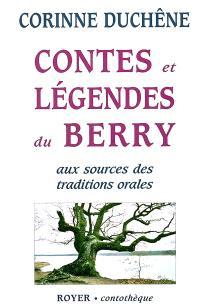 Contes et légendes du Berry : aux sources des traditions orales