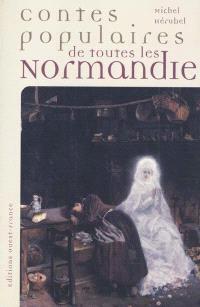 Contes populaires de toutes les Normandie
