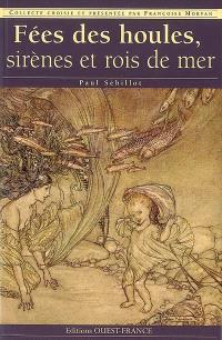 Fées des houles, sirènes et rois de mer