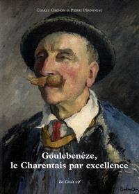 Goulebenéze, le Charentais par excellence