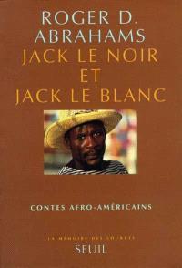 Jack le Noir et Jack le Blanc : contes afro-américains