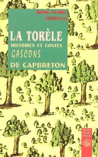 La Torèle : histoires et contes gascons de Capbreton
