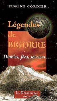 Légendes de Bigorre : diables, fées, sorciers...