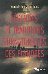 Légendes et traditions surnaturelles des Flandres