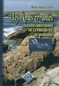 Les âmes errantes : légendes bretonnes de la presqu'île de Quiberon
