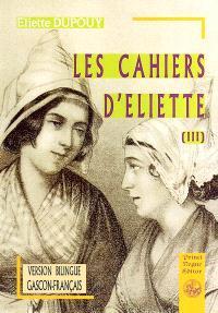 Les cahiers d'Eliette. Volume 3