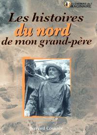 Les histoires du Nord de mon grand-père