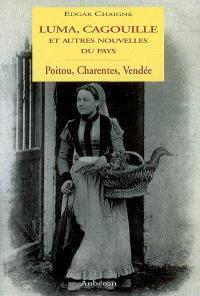 Luma, cagouille et autres nouvelles du pays : Poitou, Charentes, Vendée
