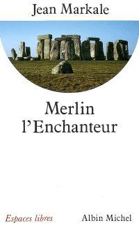 Merlin l'Enchanteur ou l'Eternelle quête magique