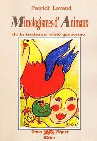 Mimologismes d'animaux : de la tradition orale gasconne : recueillis en Médoc, Bazadais et grande Lande