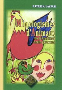 Mimologismes d'animaux de la tradition orale gasconne : recueillis en Médoc, Bazadais et Grande-Lande